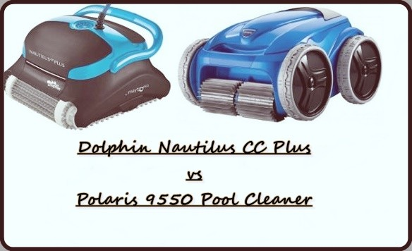 Dolphin Nautilus CC Plus vs Polaris 9550 Pool Cleaner