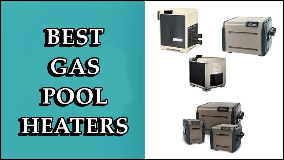 Best Gas Pool Heaters