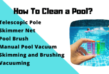 Photo of How To Clean a Pool? Weekly Pool Maintenance Tips & Guide