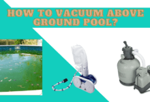 Photo of How To Vacuum Above Ground Pool?