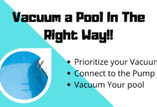 Photo of How To Vacuum a Pool? Using Pool Vacuum The Right Way